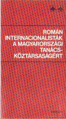 Kővágó László - Román internacionalisták a magyarországi tanácsköztársaságért [antikvár]