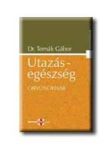 Dr. Ternák Gábor - UTAZÁS-EGÉSZSÉG - ORVOSOKNAK