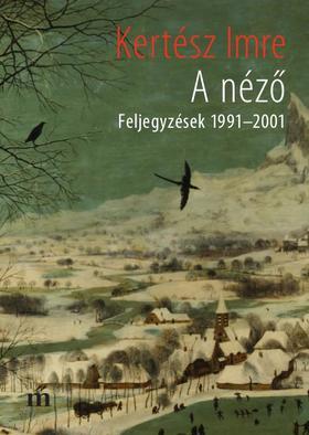 A néző (Feljegyzések 1991-2001)