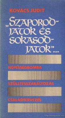 Kovács Judit - Szaporodjatok és sokasodjatok [antikvár]