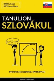 Tanuljon Szlovákul - Gyorsan / Egyszerűen / Hatékonyan [eKönyv: epub, mobi]