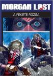 Claudio Chiaverotti - A FEKETE RÓZSA - MORGAN LOST 4.