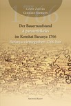 Seewann Gőzsy Zoltán Gerhard - Der Bauernaufstand im Komitat Baranya 1766 - A parasztfelkelés Baranya Vármegyében 1766-ban [eKönyv: pdf]