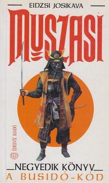 Eidzsi Josikava - Muszasi IV. - A busidó-kód [antikvár]