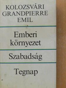 Kolozsvári Grandpierre Emil - Emberi környezet/Szabadság/Tegnap [antikvár]