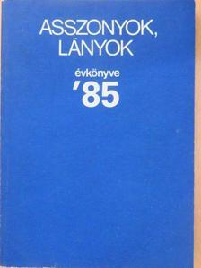 Bajzáth Ferencné - Asszonyok, lányok évkönyve 1985 [antikvár]