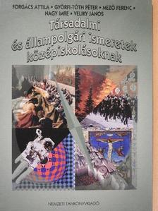 Forgács Attila - Társadalmi és állampolgári ismeretek középiskolásoknak [antikvár]