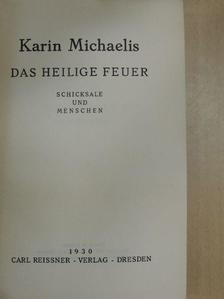 Karin Michaelis - Das heilige Feuer [antikvár]