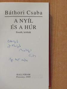 Báthori Csaba - A nyíl és a húr (dedikált példány) [antikvár]