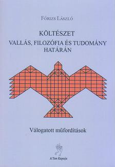 Fórizs László - Költészet vallás, filozófia és tudomány határán - Válogatott műfordítások