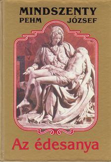 Mindszenty József - Az édesanya [antikvár]