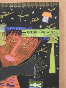 Serdián Miklós György - Karibi napló (aláírt példány) [antikvár]