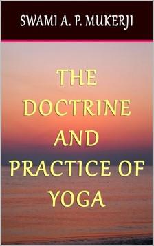 Mukerji Swami A. P. - The Doctrine and Practice of Yoga [eKönyv: epub, mobi]