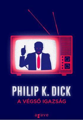 Philip K. Dick - A végső igazság