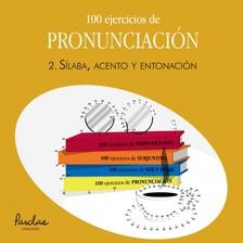 Parolas Languages Matías Lodeiro, - 100 ejercicios de pronunciación - 2. Sílaba, acento y entonación [eKönyv: epub, mobi]