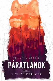 Frank Márton - Páratlanok 1. A világ peremén