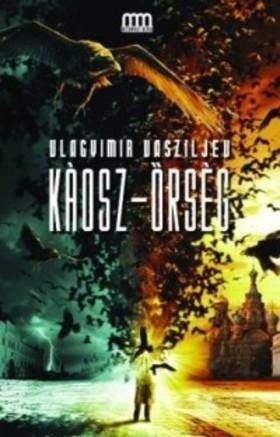 Vlagyimir Vasziljev - Káosz-Őrség [eKönyv: epub, mobi]