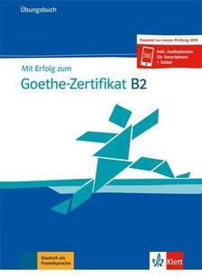 Mit erfolg zum Geothe-Zertifikat B2 - Übungsbuch passend zur neuen Prüfung 2019