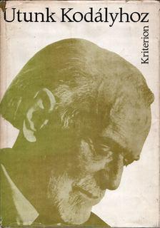 László Ferenc - Utunk Kodályhoz [antikvár]