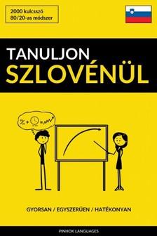 Tanuljon Szlovénül - Gyorsan / Egyszerűen / Hatékonyan [eKönyv: epub, mobi]