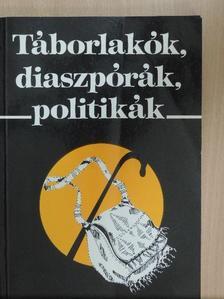 Berencsi Zsuzsa - Táborlakók, diaszpórák, politikák [antikvár]