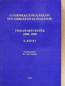 Dr. Babik Barna - Tiszaparti esték 2008-2009. X. [antikvár]