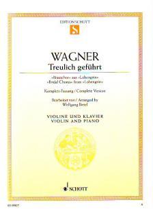 """Richard Wagner - TREULICH GEFÜHRT, BRAUTCHOR AUS """"LOHENGRIN"""" FÜR VIOLINE UND KLAVIER"""