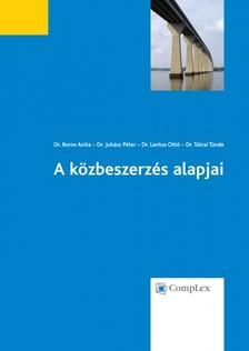 Dr. Boros Anita - Dr. Juhász Péter - Dr. Lantos Ottó - Dr. Tátrai Tünde - A közbeszerzés alapjai - harmadik, átdolgozott kiadás [eKönyv: epub, mobi]