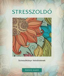 Édesvíz Kiadó - Stresszoldó színező-Színezőkönyv felnőtteknek