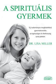 Dr Lisa Miller - A spirituális gyermek