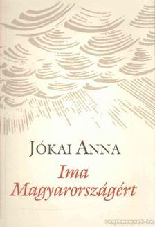 Jókai Anna - Ima Magyarországért [antikvár]