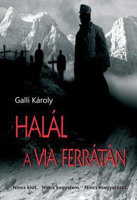 GALLI KÁROLY - Halál a via ferrátán