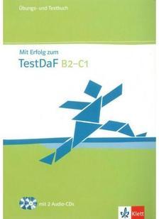 Mit erfolg zum TestDaF B2-C1 - Übungs- und Testbuch + 2 Audio-CDs