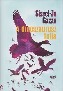 Sissel- Jo Gazan - A dinoszaurusz tolla [antikvár]
