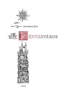 Zsombor Ede - Zsombor Ede - Fényesváros