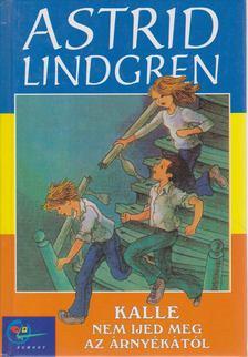 Astrid Lindgren - Kalle nem ijed meg az árnyékától [antikvár]