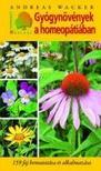 Andreas Wacker - Gyógynövények a homeopátiában