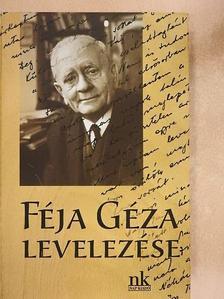 Féja Géza - Féja Géza levelezése [antikvár]