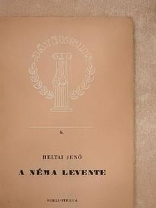 Heltai Jenő - A néma levente [antikvár]