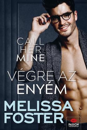 Melissa Foster - Call Her Mine - Végre az enyém