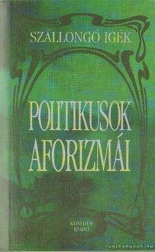 ZÖLDI LÁSZLÓ - Politikusok aforizmái [antikvár]