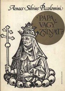 Piccolomini, A. S. - Pápa vagy zsinat? [antikvár]