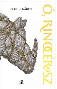 SCHEIN GÁBOR - Ó, rinocérosz [eKönyv: epub, mobi]