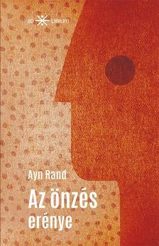 Ayn Rand - Az önzés erénye