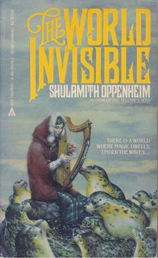 Oppenheim, Shulamith - The World Invisible [antikvár]