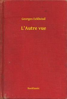 Eekhoud Georges - L'Autre vue [eKönyv: epub, mobi]