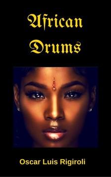Rigiroli Oscar Luis - African Drums [eKönyv: epub, mobi]