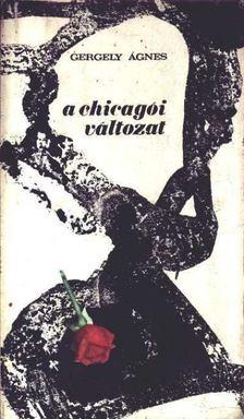 GERGELY ÁGNES - A chicagói változat [antikvár]