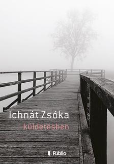 Ichnát Zsóka - Küldetésben