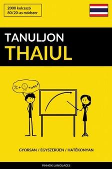 Tanuljon Thaiul - Gyorsan / Egyszerűen / Hatékonyan [eKönyv: epub, mobi]